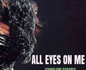 Camblom Subaria All Eyes on Me EP Zip Download Fakaza