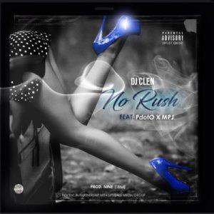 DJ Clen No Rush Mp3 Download Fakaza