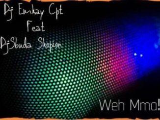 DJ Emkay Cpt & Legid G Weh Mma Mp3 Download Fakaza