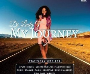 DJ Lady T My Journey Album Zip Download Fakaza