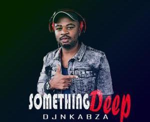 DJ Nkabza See You Again Mp3 Download