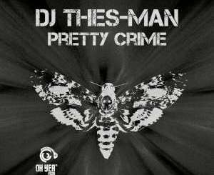 DJ Thes-Man Pretty Crime EP Zip Download Fakaza