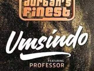 Durban's Finest Umsindo Mp3 Download