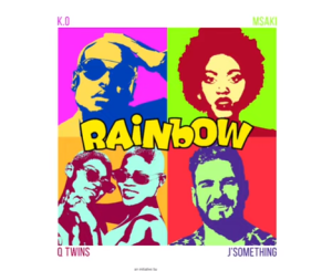 K.O, J'Something, Msaki & The Q Twins Rainbow Mp3 Download Fakaza