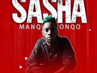 Manqonqo Sasha Mp3 Download Fakaza