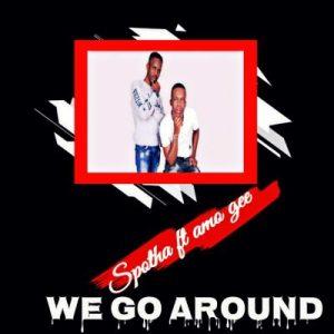 Spotha We Go Around Mp3 Download