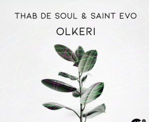 Thab De Soul & Saint Evo Olkeri Mp3 Download