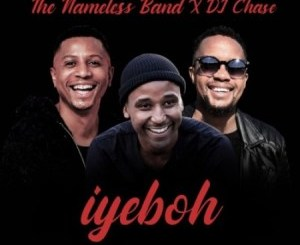 The Nameless Band & DJ Chase Iyeboh Mp3 Download