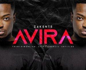 Zakente Avira Ep Zip Download Fakaza
