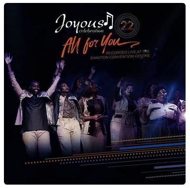 Album Joyous Celebration 22 All For You Zip Download