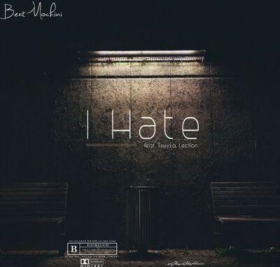 Beatmochini I Hate ft. Tswyza & Lection Mp3 Download Fakaza