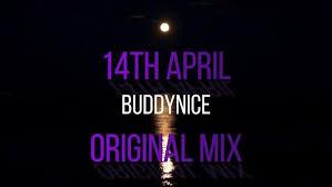 Buddynice 14th April (Phats De Juvenile Tribal Remix) Mp3 Download