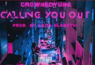 CrownedYung Calling You Out Mp3 Download