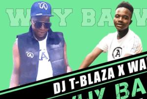 DJ T-Blaza Why Baswa Mp3 Download Fakaza