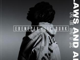 Ebenezer ft Lil Durk Flaws And All MP3 Download