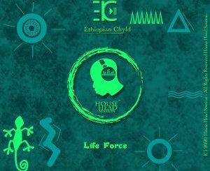 Ethiopian Chyld Life Force Mp3 Download Fakaza