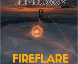 Mp3 DOWNLOAD SlimBuggy [5lim8uggy] Fireflare (Amapiano 2020)