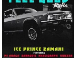 Ice Prince Feel Good Mp3 Download Fakaza