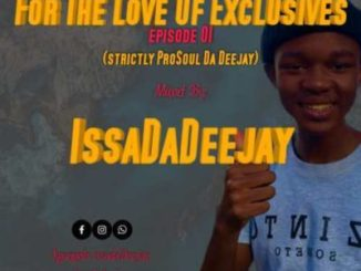 IssaDaDeejay For The Love Of Exclusive Episode 01 Mp3 Download Fakaza