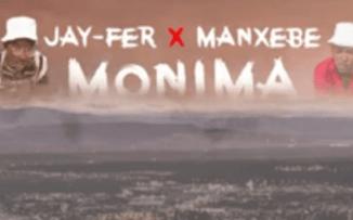 Jay-fer & Manxebe Monima Mp3 Download Fakaza