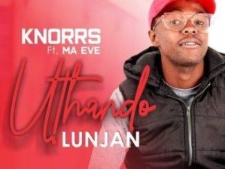 Knorrs Uthando Lunjan Mp3 Download