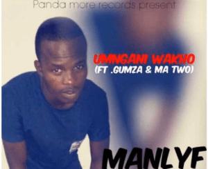 Manlyf Umngani wakho Mp3 Download Fakaza