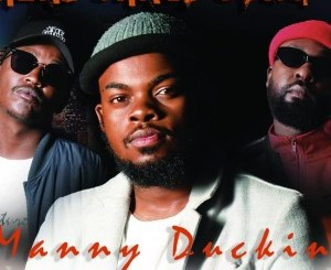 Download Manny Duckin Real Crazy Song Mp3 Fakaza