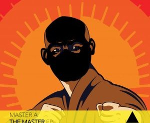 Download Master A The Master Ep Zip Fakaza