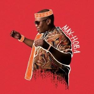 Max-Hoba Kwa Makhelwane Mp3 Download Fakaza