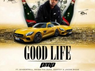Download PMP Good Life Mp3 Fakaza