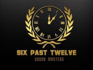 Download Six Past Twelve Baba Wethu Mp3 Fakaza
