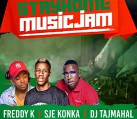 Download Sje Konka & Freddy K Stayhome Music Jam Mp3 Fakaza