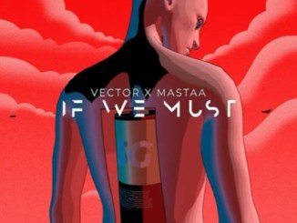 Vector If We Must Mp3 Download