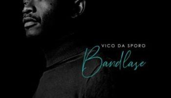 Vico Da Sporo Bandlase Album Zip Download