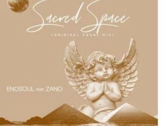 Enosoul Sacred Space Mp3 Download Fakaza