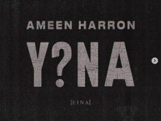 Ameen Harron Y?NA (EINA) Mp3 Fakaza Download