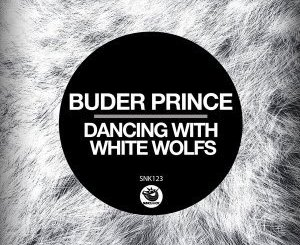 DOWNLOAD Buder Prince Dancing With White Wolfs (Original Mix) Mp3 Fakaza