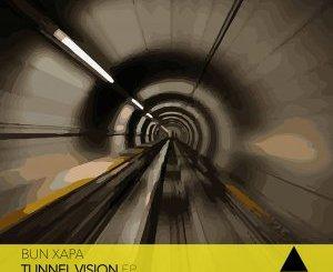 DOWNLOAD Bun Xapa Tunnel Vision EP Zip Fakaza