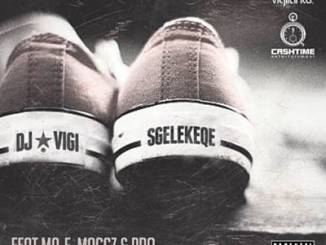 DOWNLOAD DJ Vigilante Sgelekeqe Ft. Ma-E, Maggz & Pro Mp3 Fakaza