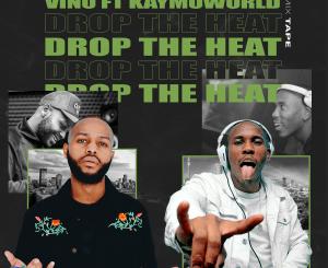 DOWNLOAD DJ Vino Drop The Heat Ft. DJ Kaymo Mp3 fakaza