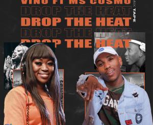 DJ Vino Drop The Heat Mp3 Fakaza Download