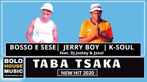 DOWNLOAD Boss E Sese, Jerry boy & K-soul Taba Tsaka Ft. Dj Jostey & Jsoul Mp3 Fakaza