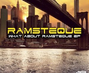 DOWNLOAD RamsTeque What About RamsTeque EP Zip Fakaza