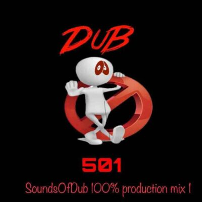 Dub501 SoundsOfDub 100% Production Mix 1 Mp3 Download Fakaza