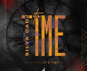 Download Silva DaDj It's Time EP Zip Fakaza