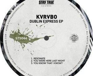 Download KVRVBO Dublin Express Ep Zip Fakaza