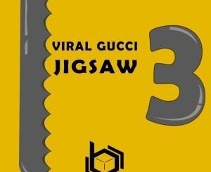 Download Viral Gucci Jigsaw 3 Ep Zip Fakaza