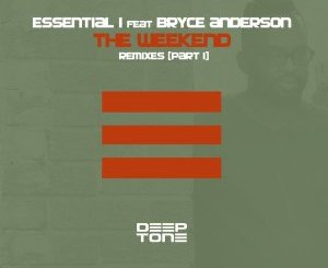 DOWNLOAD Essential I, Bryce Anderson The Weekend (Dvine Brothers Remix Remix) Mp3 Fakaza