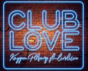 DOWNLOAD Kaygee Pitsong Club Love Ft. Lindiwe Mp3 Fakaza