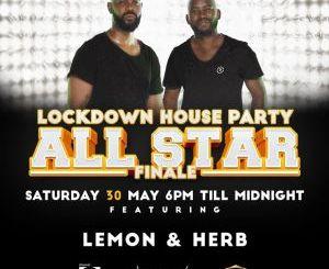 DOWNLOAD Lemon & Herb Lockdown House Party (SET 2) Mp3 Fakaza